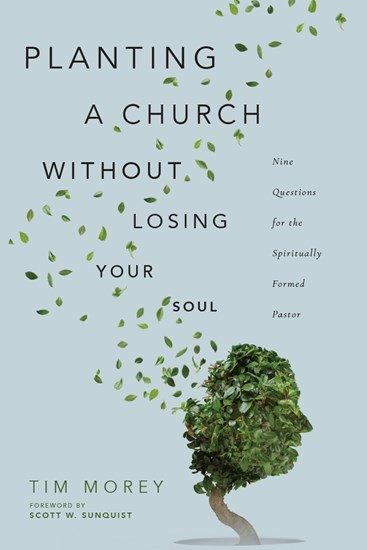 Planting a Church Without Losing Your Soul (Paperback)