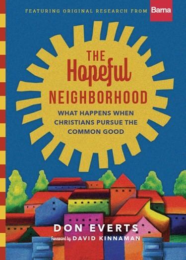 The Hopeful Neighborhood (Hard Cover)
