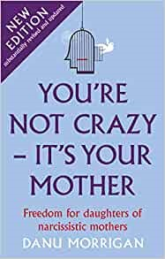 You're Not Crazy - It's Your Mother (Paperback)