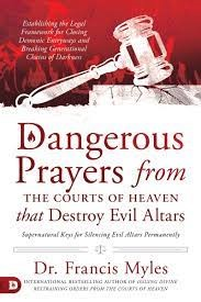 Dangerous Prayers from the Courts of Heaven that Destroy Evi (Paperback)