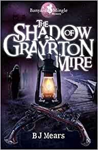 The Shadow of Grayrton Mire (Paperback)