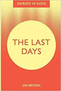 Journey of Faith: The Last Days (Paperback)