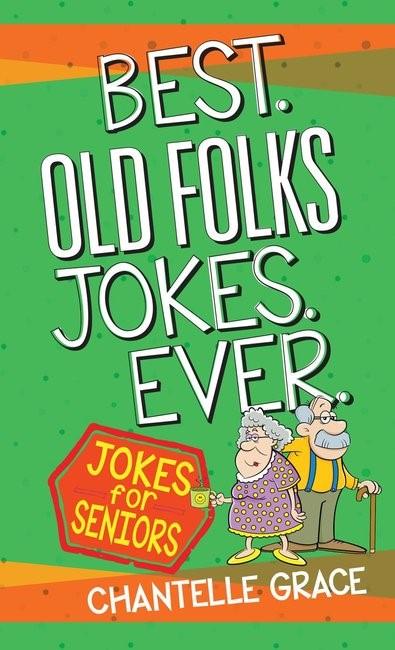 Best Old Folks Jokes Ever (Paperback)