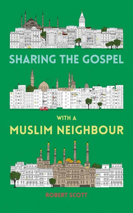 Sharing the Gospel with a Muslim Neighbour (Paperback)