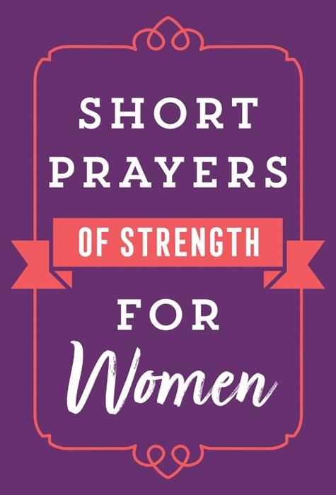 Short Prayers of Strength for Women (Paperback)