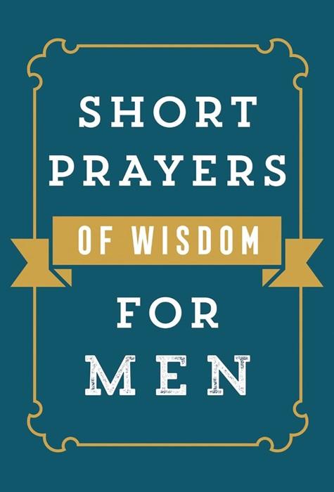 Short Prayers of Wisdom for Men (Paperback)