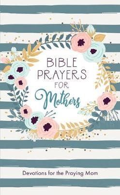 Bible Prayers For Mothers (Paperback)