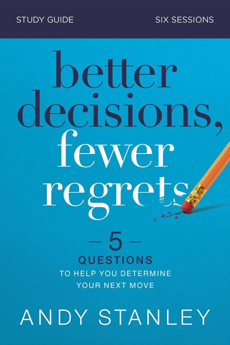 Better Decisions, Fewer Regrets Study Guide (Paperback)
