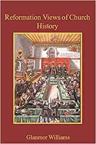 Reformation Views of Church History (Paperback)