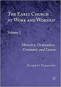 Early Church at Work and Worship, The Vol I (Paperback)