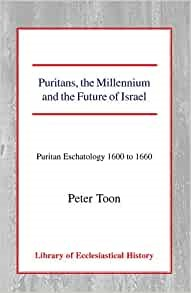 Puritans, the Millennium and the Future of Israel (Paperback)
