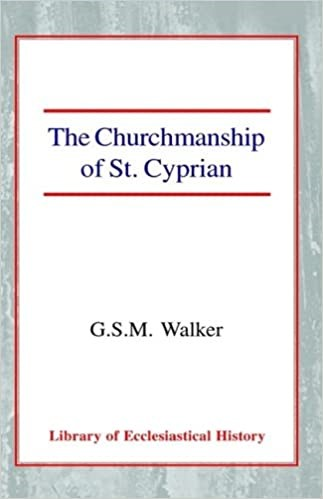 Churchmanship of St Cyprian, The HB (Hard Cover)