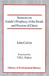 Sermons on Isaiahs Prophecy of the Death & Passion of Christ (Paperback)