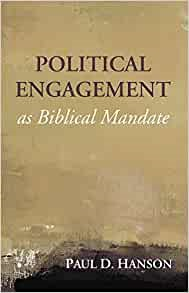 Political Engagement as Biblical Mandate (Paperback)