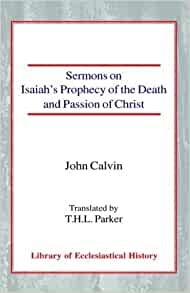 Sermons on Isaiahs Prophecy of the Death & Passion of Christ (Hard Cover)