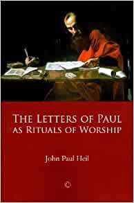 The Letters of Paul as Rituals of Worship (Paperback)