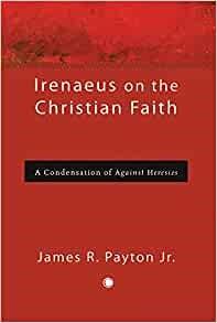 Irenaeus on the Christian Faith (Paperback)