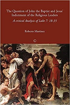 Question of John the Baptist and Jesus' Indictment of the Re (Paperback)