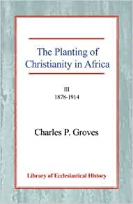 Planting of Christianity in Africa, The Vol 3 PB (Paperback)