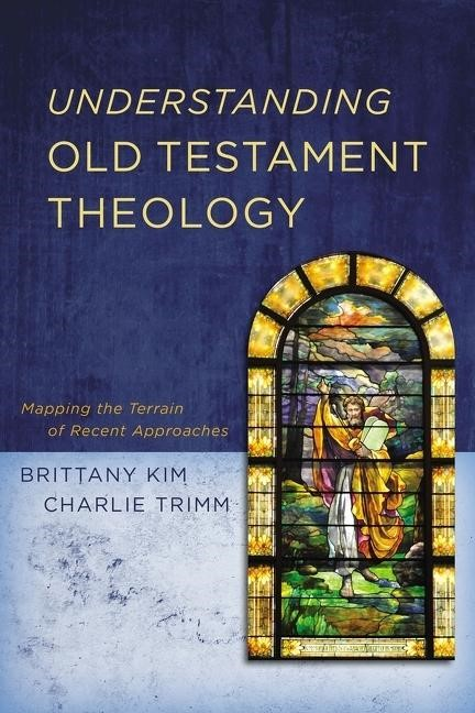Understanding Old Testament Theology (Paperback)
