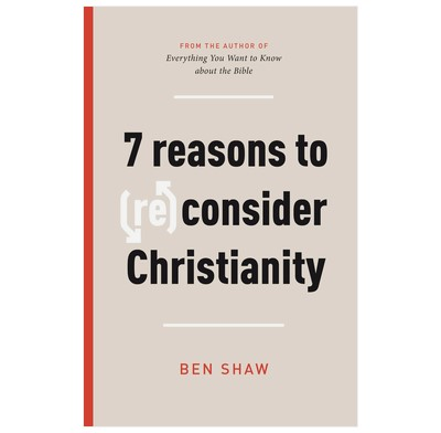 Seven Reasons to (Re)Consider Christianity (Paperback)