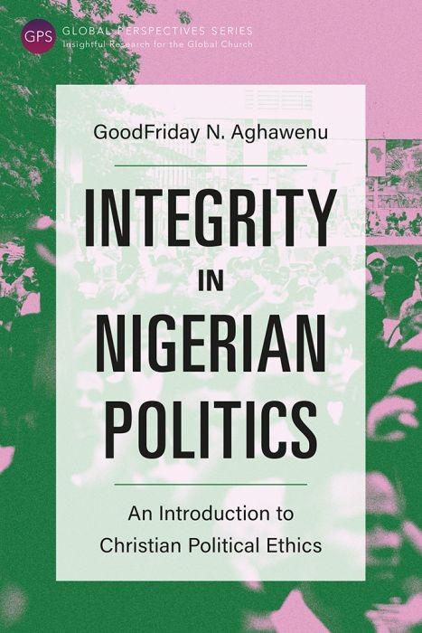 Integrity in Nigerian Politics (Paperback)