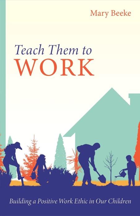 Teach Them to Work (Paperback)