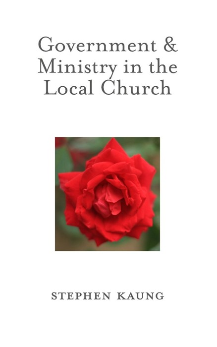 Government and Ministry in the Local Church (Paperback)