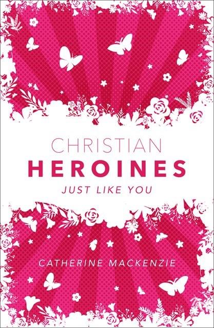 Christian Heroines (Paperback)