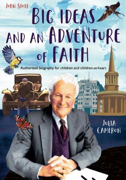 John Stott: Big Ideas and an Adventure of Faith (Hard Cover)