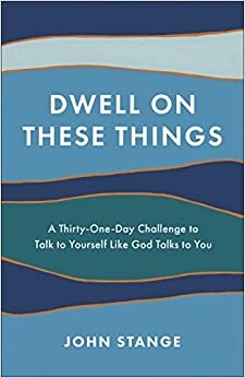 Dwell On These Things (Paperback)