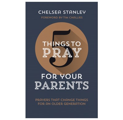 5 Things to Pray for your Parents (Paperback)