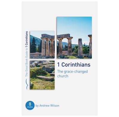 1 Corinthians: The Grace-Changed Church (Paperback)