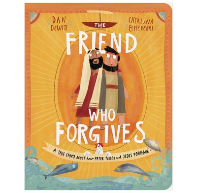 The Friend Who Forgives (Board Book)