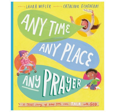 Any Time, Any Place, Any Prayer (Hard Cover)