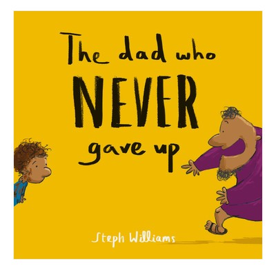 The Dad Who Never Gave Up (Paperback)