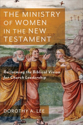 The Ministry of Women in the New Testament (Paperback)
