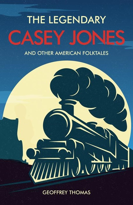 The Legendary Casey Jones and Other American Folktales (Paperback)