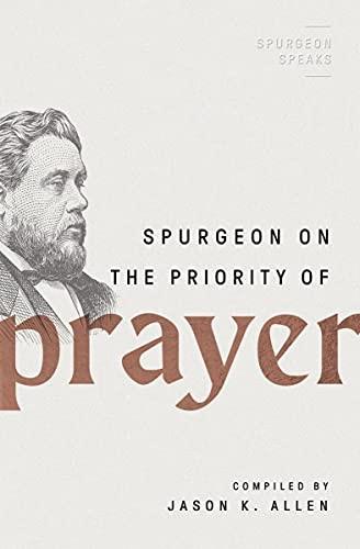 Spurgeon on the Priority of Prayer (Paperback)