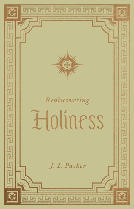 Rediscovering Holiness (Hard Cover)