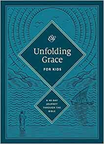 Unfolding Grace for Kids: A 40-Day Journey through the Bible (Hard Cover)