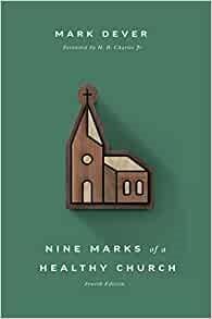 Nine Marks of a Healthy Church (Hard Cover)