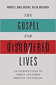 The Gospel for Disordered Lives (Paperback)