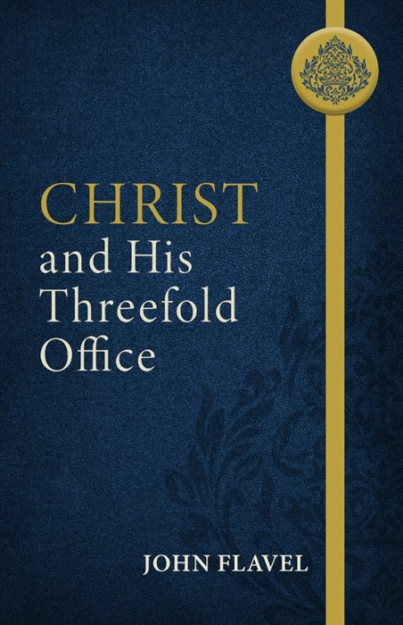 Christ and His Threefold Office (Paperback)