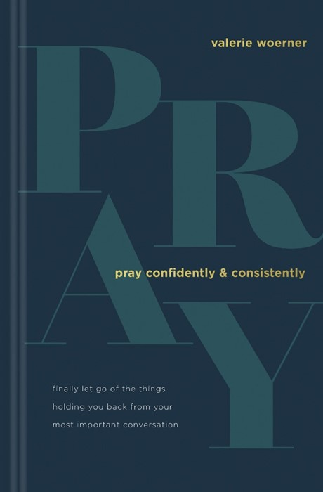 Pray Confidently and Consistently (Hard Cover)
