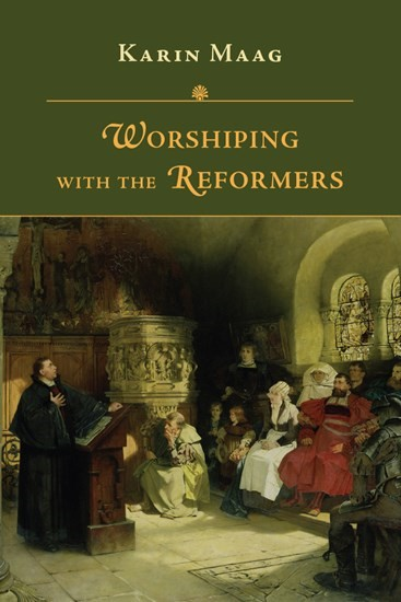 Worshipping with the Reformers (Paperback)