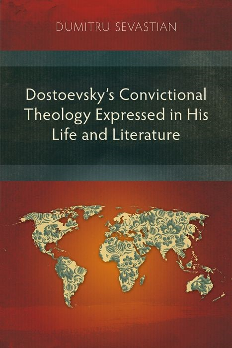 Dostoevsky's Convictional Theology Expressed in His Life (Paperback)