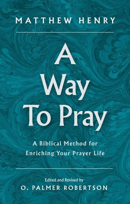 Way to Pray, A (Cloth-Bound)