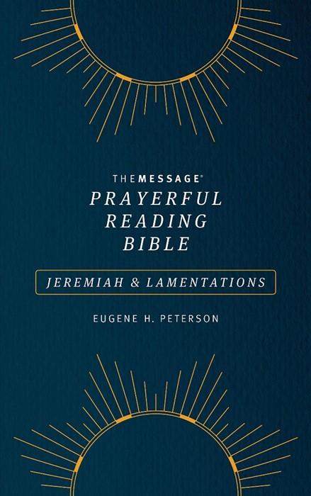Message Prayerful Reading Bible: Jeremiah & Lamentations (Paperback)