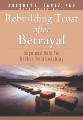 Rebuilding Trust After Betrayal (Paperback)